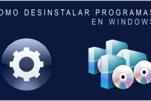 Como desinstalar un programa en Windows